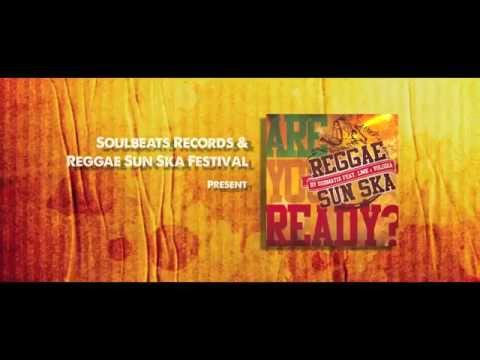 Are You Ready ? - HYMNE OFFICIEL Reggae Sun Ska 2015