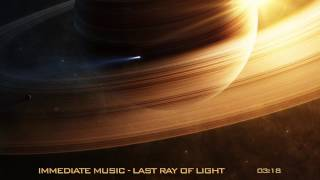 Immediate Music - Last Ray of Light (Epic Dark Orchestral) [Extended]