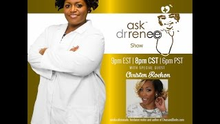 The Ask Dr. Renee Show with Christen Rochon