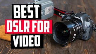 Best DSLR For Video in 2020 [Top 5 Picks Reviewed]