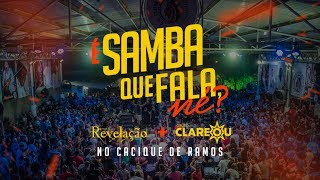 Grupo Clareou + Grupo Revelação - É Samba Que Fala, Né? (Cacique de Ramos)