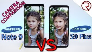 Samsung Galaxy Note 9 VS Samsung Galaxy S9 Plus Camera Comparison