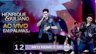 Meu nome é solidão - Henrique e Juliano - DVD Ao vivo em Palmas