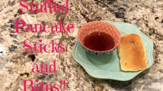 Stuffed Pancake Sticks and Bites!!