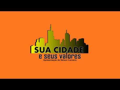 17/08/2019 - Programa Sua Cidade e Seus Valores