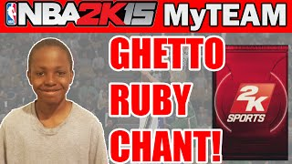 GHETTO RUBY CHANT! - NBA 2K15 MyTeam Pack Opening: Power Forward Pack Opening