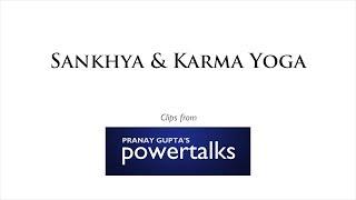 Pranay's PowerTalks: Sankhya & KarmaYoga