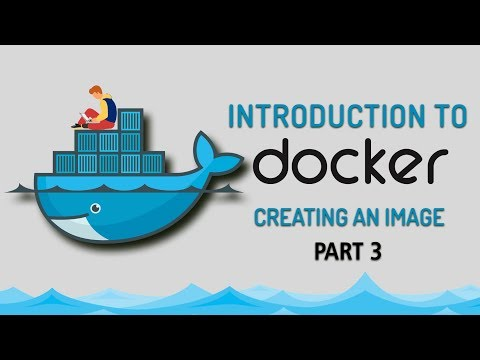 Introduction to Docker   Creating An Image   Part 3   Eduonix