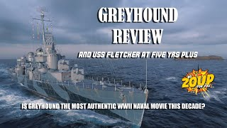 Greyhound Movie Review And USS Fletcher (spoiler Free)