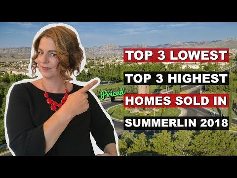Las Vegas Real Estate Market – Summerlin Lowest/Highest Priced Houses Sold in 2018