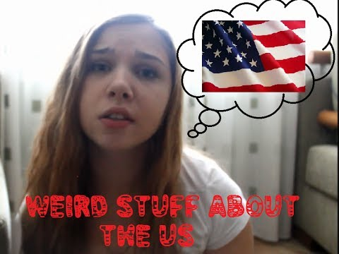 Weird things about America/ Americans
