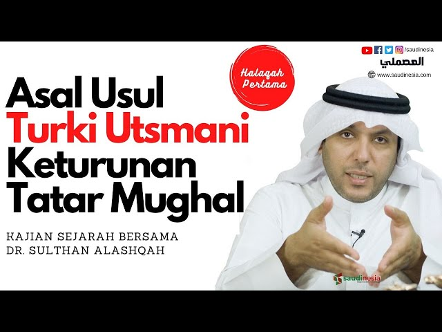 Menyoal Keturunan Turki Utsmani dari Tatar Mughal
