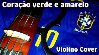 Coração Verde E Amarelo   Copa 2018   Tema Do Brasil   Violino Cover By Diego Ferreira