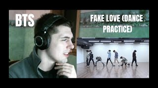 BTS - Fake Love Dance Practice Reaction