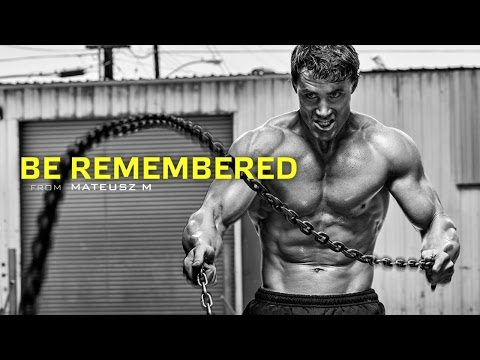 Be Remembered - Motivational Video