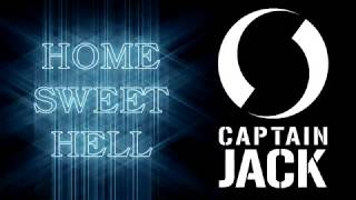 Captain Jack - Home Sweet Hell
