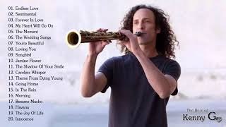 Kenny G Greatest Hits Full Album 2019   The Best Songs Of Kenny G   Best Saxophone Love Songs 2019