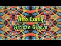 Afro Exotiq - African Groove (Original Mix)