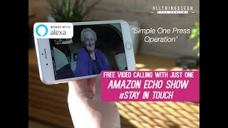 How to Video Call to Any Amazon Echo Show from any Smartphone | Easy to Use | Stay in Touch