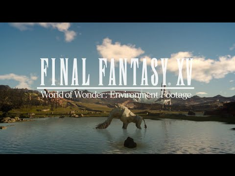 New Final Fantasy XV Trailer Shows Off The Game's Glorious Environments