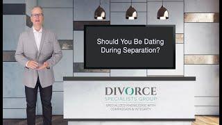 Should You Be [Dating] During Separation/Divorce?