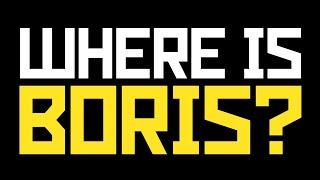 Where is Boris?