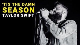 'tis the damn season - Taylor Swift   Cover by Josh Rabenold