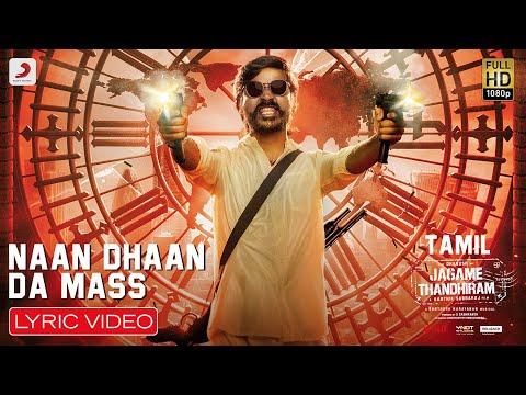 Jagame Thandhiram - Naan Dhaan Da Mass Lyric