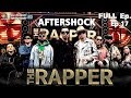 THE RAPPER (รายการเก่า) | EP.17 AFTER SHOCK | 30 กรกฏาคม 2561 Full EP