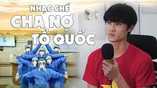 [Nhạc Chế] Cha Nợ Tổ Quốc - Khánh Dandy - Huhi Tv | Bài hát gửi tặng các y bác sĩ Việt Nam