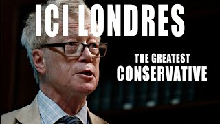 Ici Londres: Roger Scruton: The Greatest Conservative