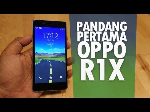 Pandang Pertama Oppo R1X