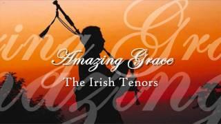 The Irish Tenors - Amazing Grace