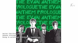 The Evan Anthem | a collection of inventive beginnings