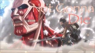 Attack On Titan   Not Gonna Die