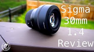 """""""The Only Lens You'll Ever Need!"""" // Review: Sigma 30mm 1.4 Lens"""