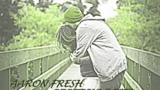 Aaron Fresh : Original Love (RnB XCLUSIVE)