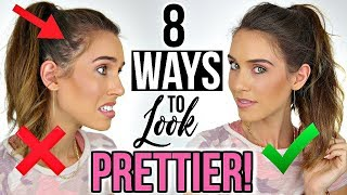 8 WAYS TO INSTANTLY LOOK PRETTIER!