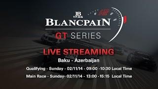 Blancpain_GT_Europe - Baku2014 Qualifying Race Full Race