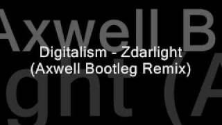 Digitalism - Zdarlight (Axwell Bootleg Remix)