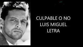 CULPABLE O NO Luis Miguel Letra
