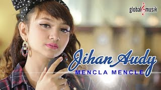 Jihan Audy - Mencla Mencle (Official Music Video)