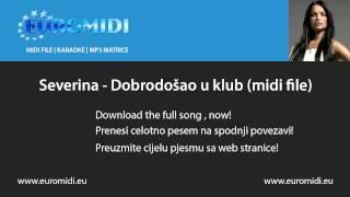 Severina - Dobrodošao u klub (midi file)
