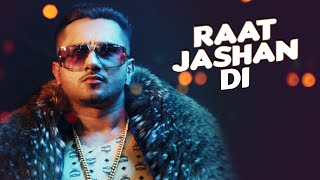 Raat Jashan Di Video Song  Yo Yo Honey Singh