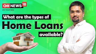 Home Loan - What are the Types of Home Loans Available? | Money Doctor Show | CNN News18 | EP : 271