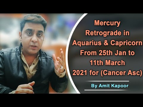 Mercury Retrograde in Aquarius ♒ & Capricorn ♑ From 25th Jan to 11th March 2021 for (Cancer Asc) By