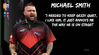 "Michael Smith: ""I needed to keep Gezzy quiet, I like him, it just annoys me the way he is on stage!"""