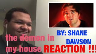 """""""THE DEMON IN MY HOUSE"""" by shane dawson! REACTION!!!"""