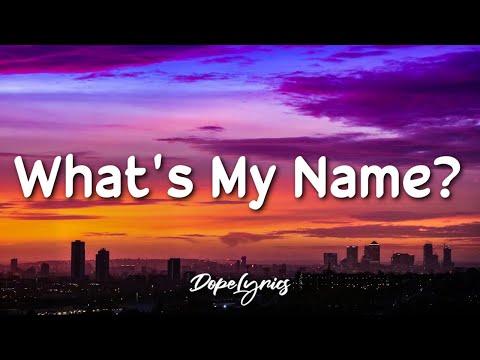 What's My Name? - Rihanna ft. Drake (Lyrics) 🎵