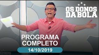 Os Donos da Bola - 14/10/2019 - Programa completo